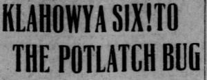 Klahowya Six to the Potlatch Bug
