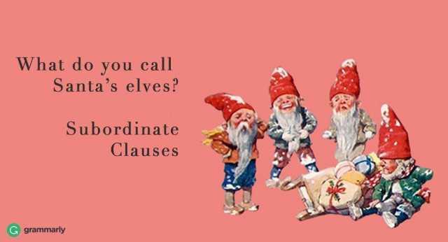 what-do-you-call-santas-elves-subordinate-clauses-ga-grammarly-lWP5V